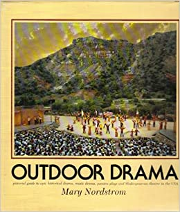 Outdoor drama pictorial guide to epic historical drama for Outdoor drama