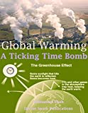 Global Warming: A Ticking Time Bomb - Please Don't Set the Planet on Fire