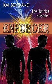 Enforcer (The Hybrids Book 1) by [Bertrand, Kai]