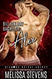 Billionaire Bachelor: Alex (Diamond Bridal Agency Book 8)