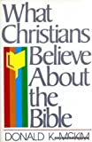 What Christians Believe about the Bible, Donald McKim, 0840759681