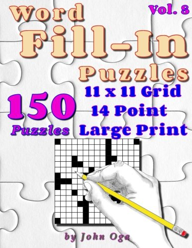 Word Fill-In Puzzles: Fill In Puzzle Book, 150 Puzzles: Vol. 8