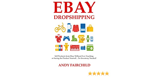 EBAY DROPSHIPPING: Sell Products from Ebay Without Ever Touching ...