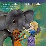 Petra on the Path of Buddha: Petra's Planet Book 3 | Eevamaria Halttunen