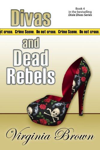 Divas and Dead Rebels (Dixie Divas Book 4)