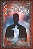 In the Shadows, Kiersten White, 0545561442