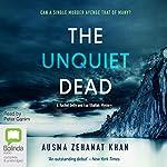 The Unquiet Dead: Rachel Getty and Esa Khattak, Book 1   Ausma Zehanat Khan