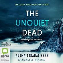 The Unquiet Dead: Rachel Getty and Esa Khattak, Book 1 Audiobook by Ausma Zehanat Khan Narrated by Peter Ganim