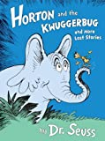 Horton and the Kwuggerbug and More Lost Stories, Dr. Seuss, 0375973427
