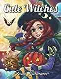 Cute Witches: An Adult Coloring Book with Magical Fantasy Girls, Adorable Gothic Scenes, and Spooky Halloween Fun by  Jade Summer in stock, buy online here