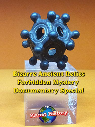 Bizarre Ancient Relics - Forbidden Mystery Documentary Special