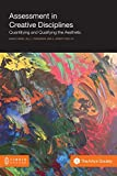 img - for Assessment in Creative Disciplines: Quantifying and Qualifying the Aesthetic book / textbook / text book