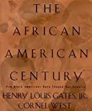 The African American Century; How Black Americans Have Shaped Our