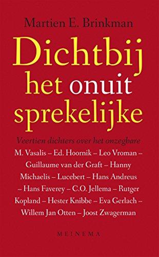 Dicht Bij Het Onuit Sprekelijke Veertien Dichters Over Het