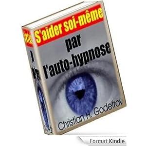 S'aider Soi-même par l'Auto-hypnose, autosuggestion positive