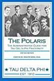 img - for The Polaris: The Administrative Guide for the Tau Delta Phi Fraternity book / textbook / text book
