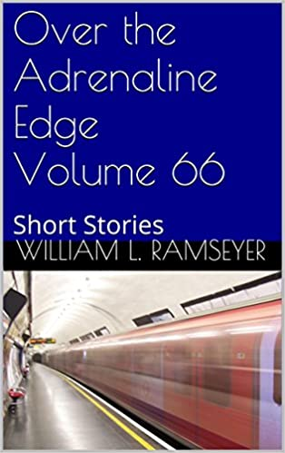 Download online Over the Adrenaline Edge Volume 66: Short Stories PDF, azw (Kindle), ePub, doc, mobi