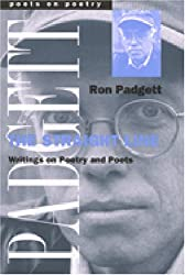 The Straight Line: Writing on Poetry and Poets (Poets on Poetry)