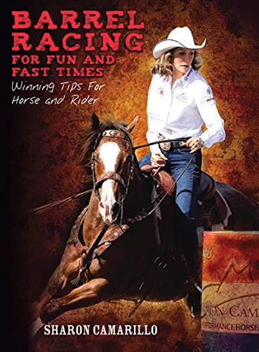 Barrel Racing for Fun and Fast Times: Winning Tips for Horse and Rider -