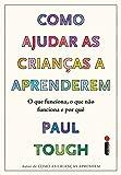 Como ajudar as crianças a aprenderem (Portuguese Edition)