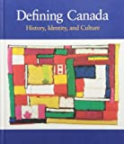 img - for Defining Canada : History, Identity, and Culture book / textbook / text book