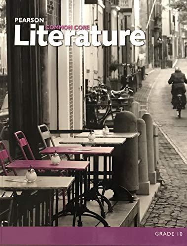 Pearson Common Core Literature Grade 10 Student Edition