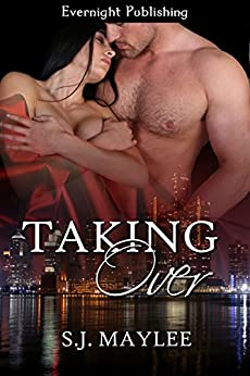 Taking Over (Love Projects Book 3) by [Maylee, S.J.]