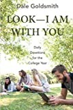 img - for Look-I Am With You: Daily Devotions for the College Year book / textbook / text book