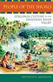 People of the Shoals: Stallings Culture of the Savannah River Valley (Native Peoples, Cultures, and Places of the Southeastern United States)