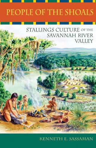 People of the Shoals: Stallings Culture of the Savannah River Valley (Native Peoples, Cultures, and Places of the Southeastern United States) (Pottery Place)