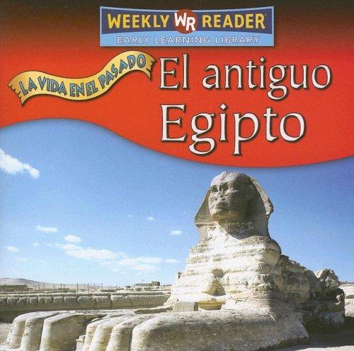 El Antiguo Egipto (Vida en el Pasado (Life Long Ago)) (Spanish Edition)