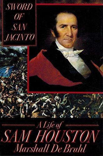 Sword of San Jacinto: A Life of Sam Houston by Marshall De Bruhl (1993-02-16)