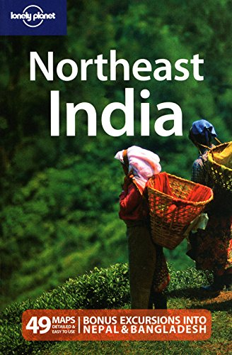 Lonely Planet Northeast India (Regional Travel Guide)
