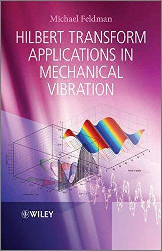 Hilbert Transform Applications in Mechanical Vibration by Michael Feldman (2011-03-18)