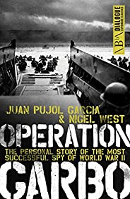 Operation Garbo: The Personal Story of the Most Successful Spy of World War II (Dialogue Espionage Classics) (