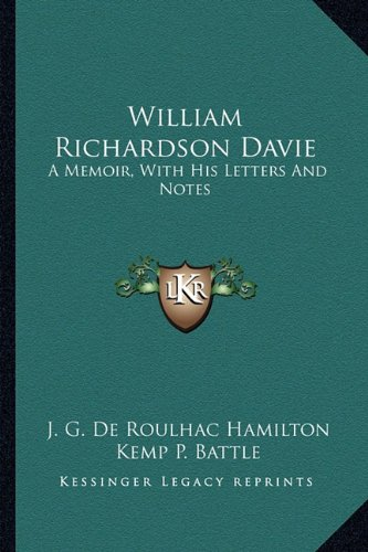 William Richardson Davie: A Memoir, With His Letters And Notes