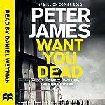 Want You Dead: Roy Grace, Book 10 | Peter James