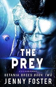 The Prey: A Sci-Fi Alien Romance (Betania Breed Book 2)