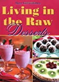 Living in the Raw Desserts, Rose Lee Calabro, 1570672016