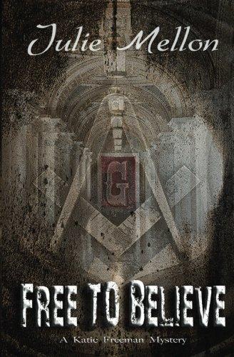 Free to Believe: A Katie Freeman Mystery (Katie Freeman Mysteries) (Volume 4)
