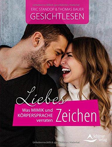 Liebeszeichen: Was Mimik und Körpersprache verraten Taschenbuch – 17. Mai 2018 Eric Standop Thomas Bauer Schirner Verlag 384345163X