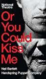 Or You Could Kiss Me (Oberon Modern Plays)