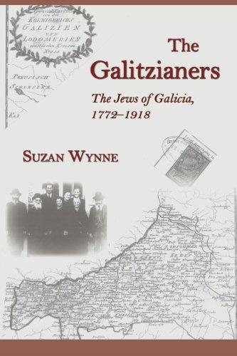 (The Galitzianers: The Jews of Galicia, 1772-1918)