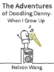 The Adventures of Doodling Danny: When I Grow Up... (A children's book)