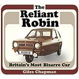 The Reliant Robin: Britain's Most Bizarre Car