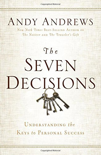 The Seven Decisions by Andy Andrews (6-May-2014) Hardcover