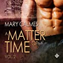 A Matter of Time, Volume 2 Hörbuch von Mary Calmes Gesprochen von: Paul Morey