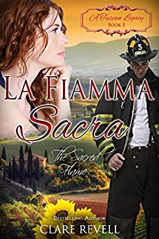 La Fiamma Sacra: The Sacred Flame (A Tuscan Legacy Book 5) by [Revell, Clare, Tuscan Legacy, A]