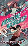 Heroine Worship (Heroine Complex)