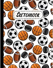 Sketchbook: Gift For Men Women Girls Kids: Cute Art Sport Ball Sketchbook Blank Paper Journal for Drawing, Writing, Sketching, Wide Papers 8.5 X 11 Inc - 120 Pages